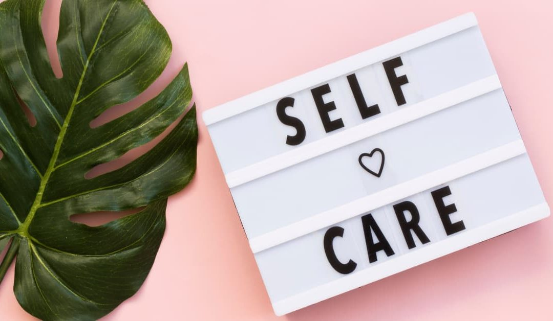 Why you need to prioritise self-care and some self-care ideas!